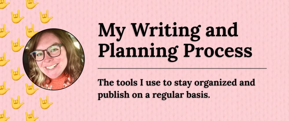 Cover image for My Writing and Planning Process