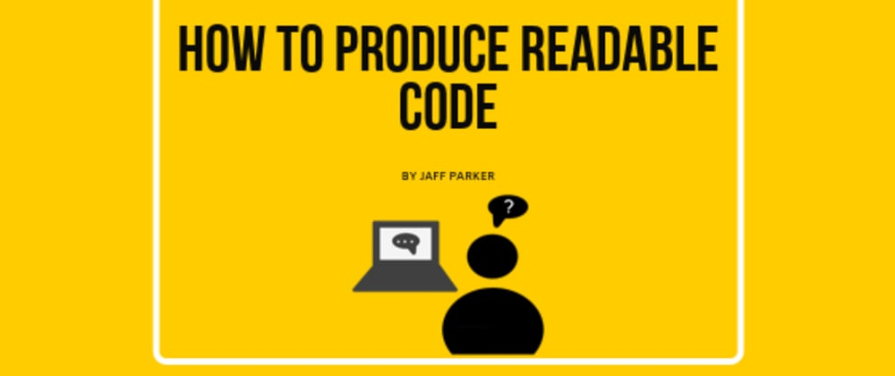 Cover image for How to Produce Readable Code