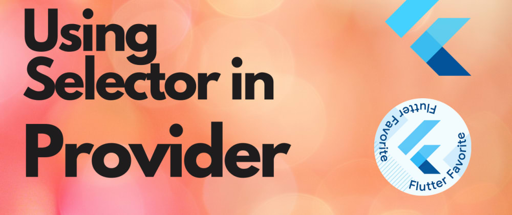 Cover image for Using Selector inProvider
