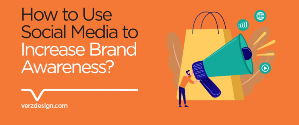 Cover image for How to Use Social Media to Increase Brand Awareness?