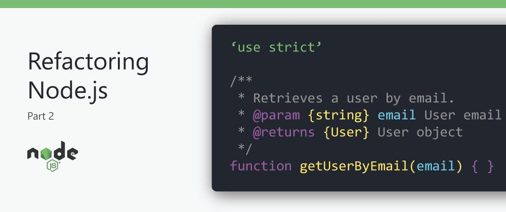 Cover image for Refactoring node.js (Part 2)