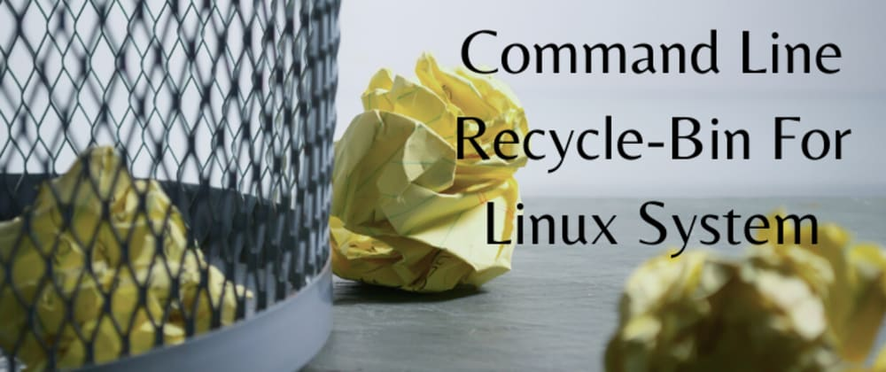 Cover image for Command Line Recycle-Bin For Linux System