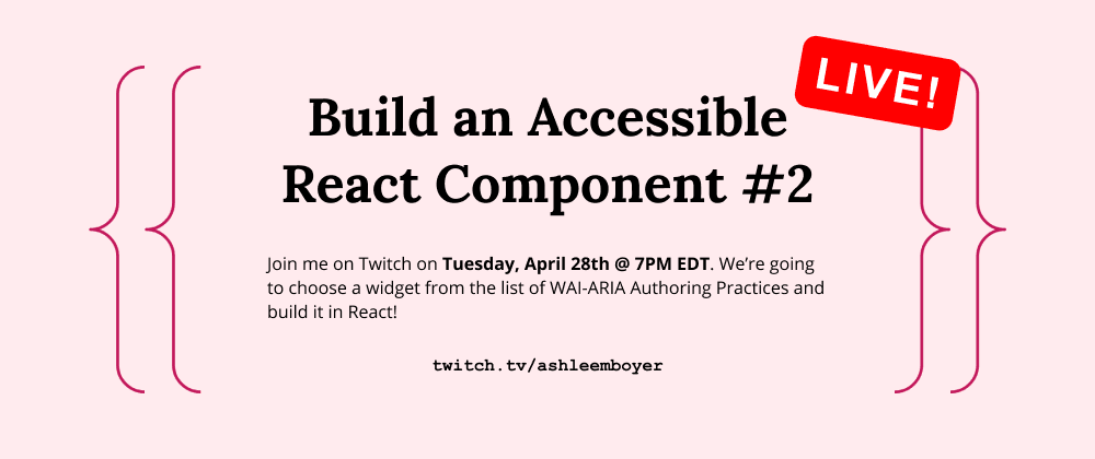 Cover image for 🚨 Live Tonight: Build an Accessible React Component #2