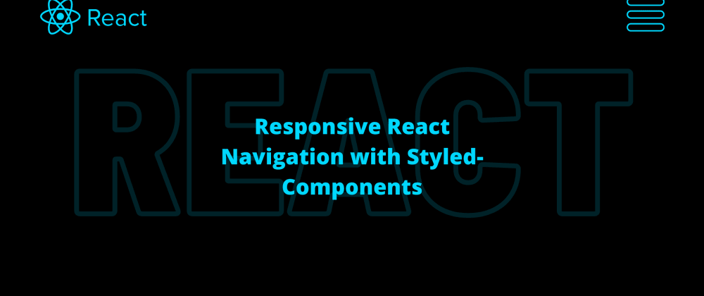 Cover image for How to build a Responsive 📱 React Navigation Menu with Styled-Components 💻