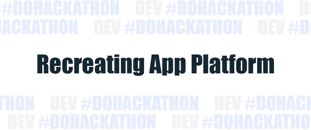 Cover image for Recreating the DigitalOcean App Platform