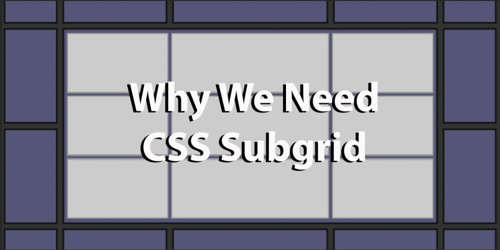 Why we need CSS subgrid - DEV Community 👩 💻👨 💻