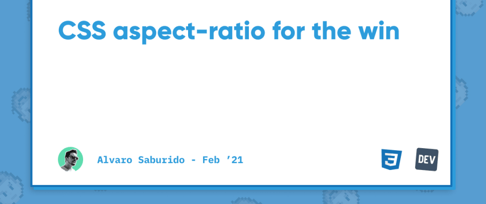 Cover image for CSS aspect-ratio for the win