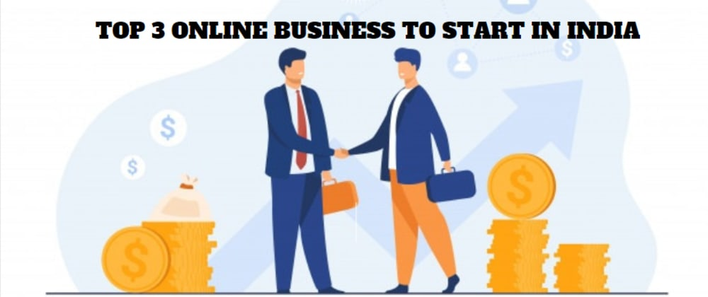 Cover image for Top 3 Online Business to Start in India