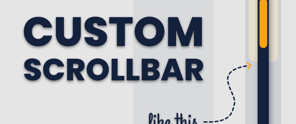 Cover image for Create Custom Scrollbar