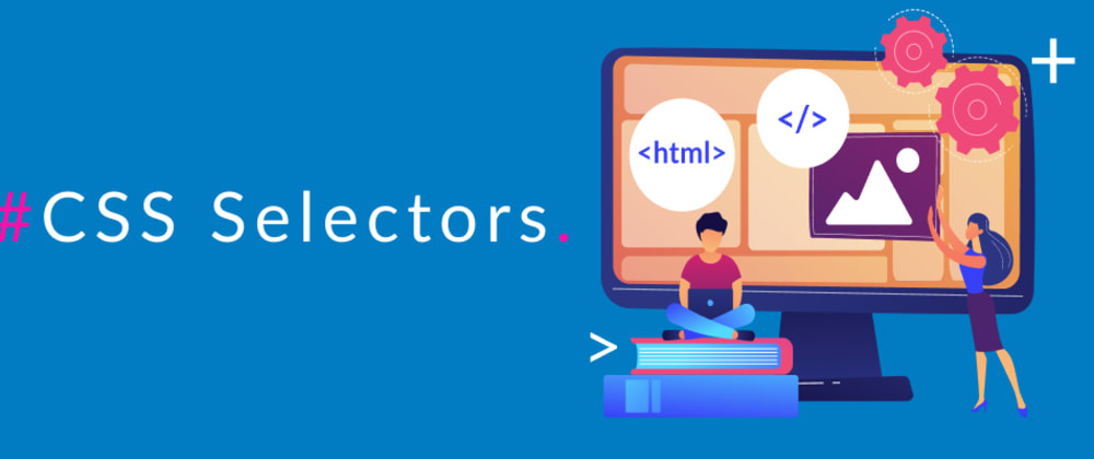Cover image for CSS Selectors for web developer and beginners
