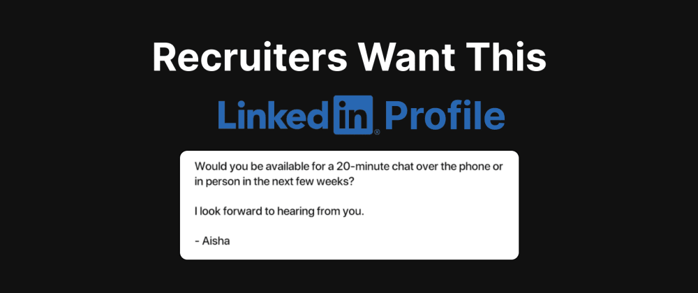 Cover image for LinkedIn Profile Every Recruiter Want You To Have