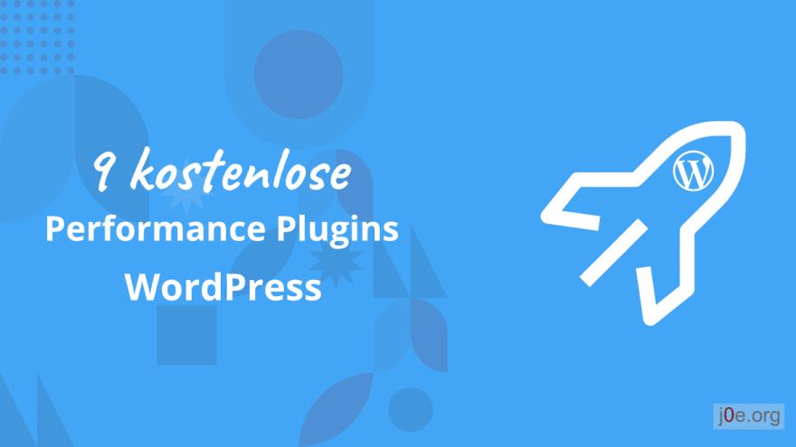 9 kostenlose Performance Plugins für WordPress