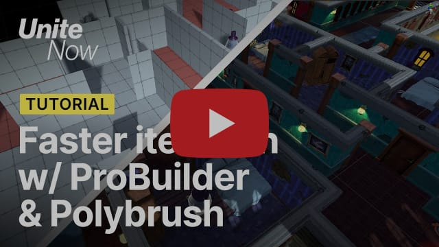 Faster level design iteration with ProBuilder and Polybrush | Unite Now 2020