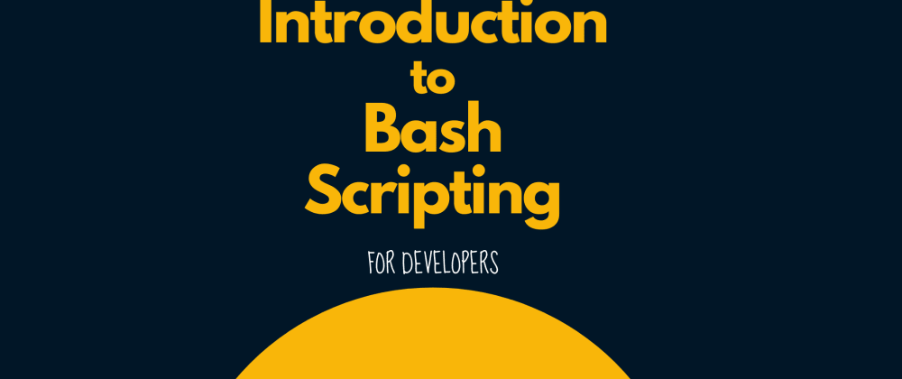 Cover image for Introduction to Bash Scripting - A DO Hackathon Submission