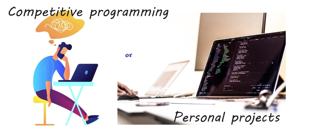 Cover image for Competitive programming or Personal projects?