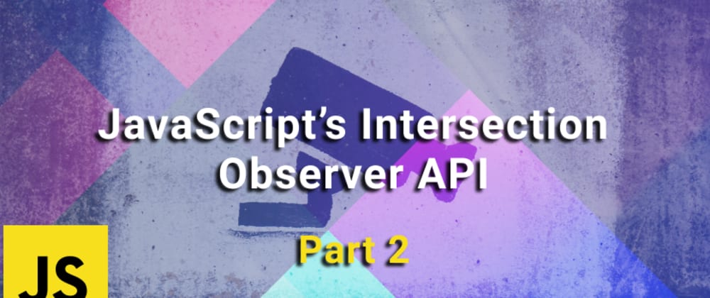 Cover image for Revealing Multiple Content on Scroll Using JavaScript's Intersection Observer