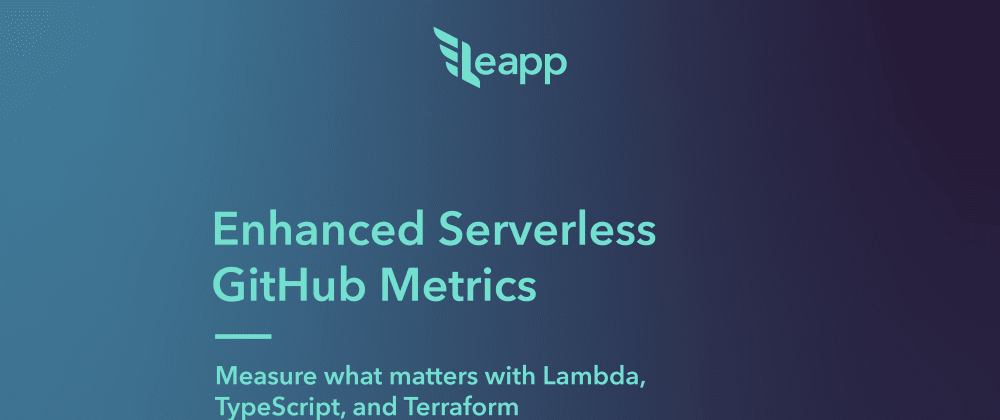 Cover image for Enhanced Serverless GitHub Metrics