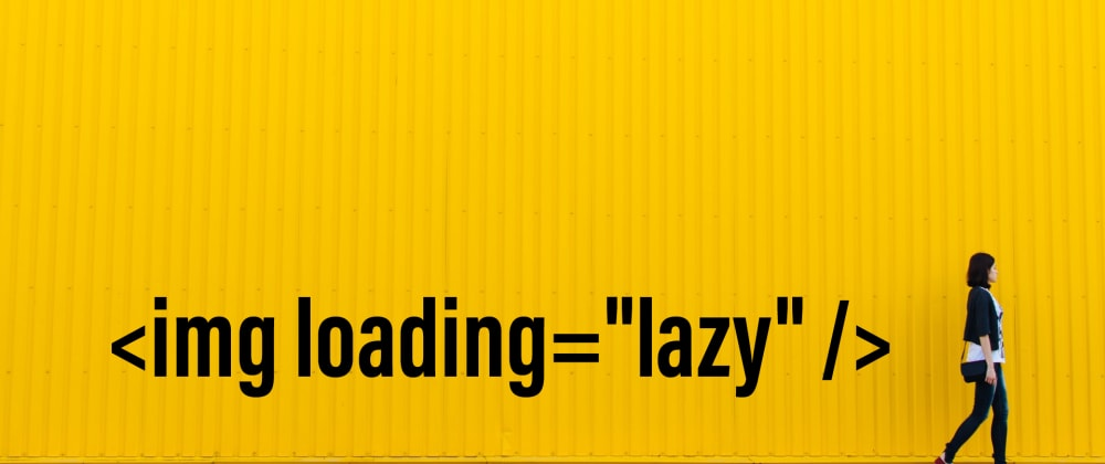Cover image for Images Native Lazy Loading And Its Polyfill