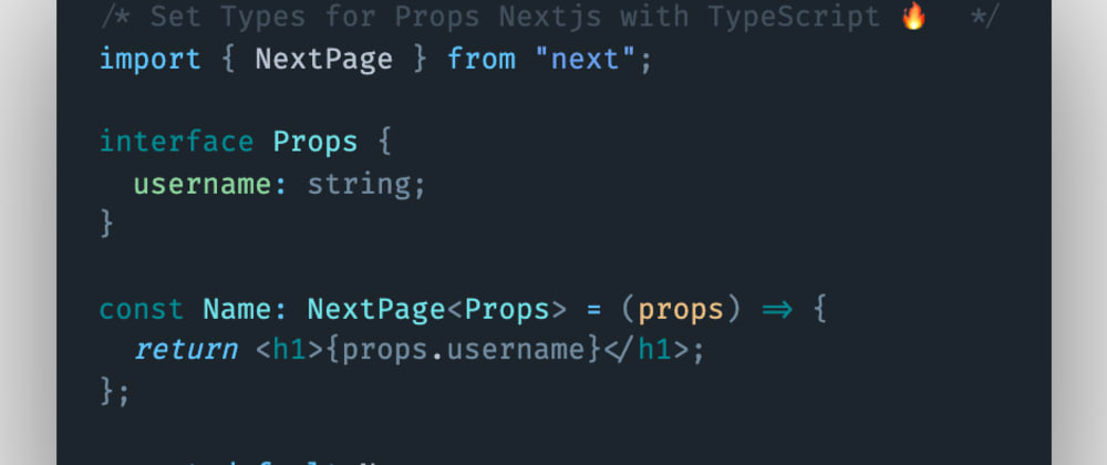 Cover image for How to set types for functional component props in Nextjs with TypeScript?