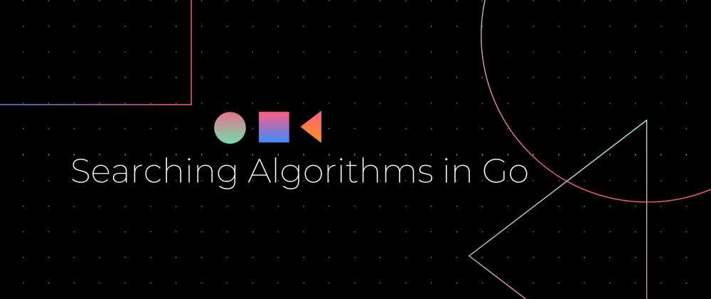 Cover image for Searching Algorithms in Go