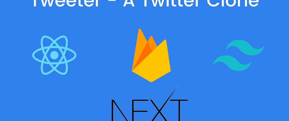 Cover image for Tweeter - A Twitter clone made using React + Firebase