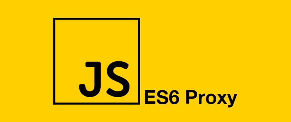 Cover image for ES6 Proxies en práctica