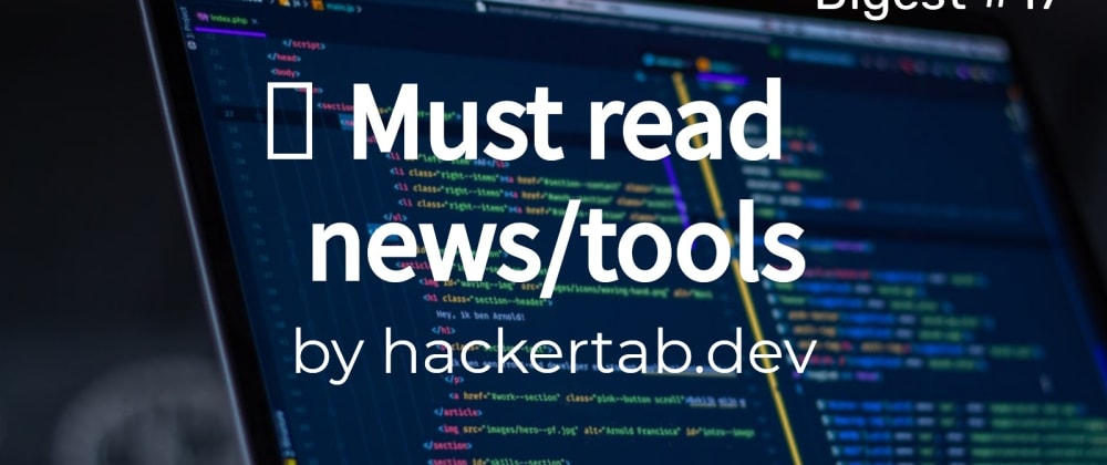 Cover image for ⚡ Must read Tech news/tools of the day - Digest #17