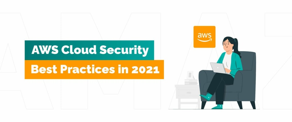 Cover image for 9 AWS Security Best Practices: Securing Your AWS Cloud