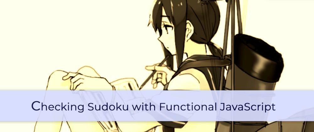 Cover image for Checking Sudoku with Functional JavaScript