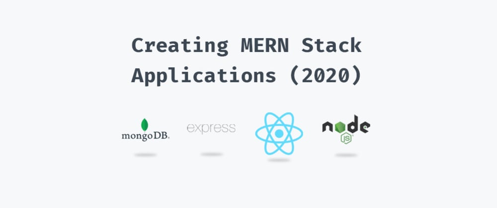 Cover image for Creating MERN Stack Applications (2020)