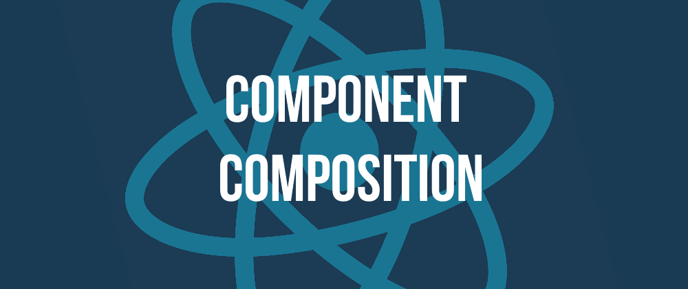 Cover image for Thinking in React: Component Composition