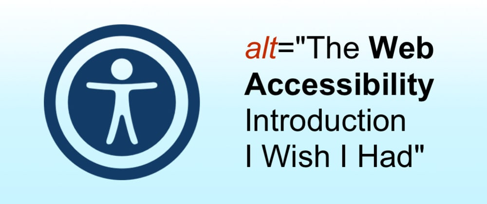 Cover image for The Web Accessibility Introduction I Wish I Had