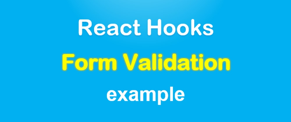 Cover image for React Hook Form Validation example | react-hook-form 7