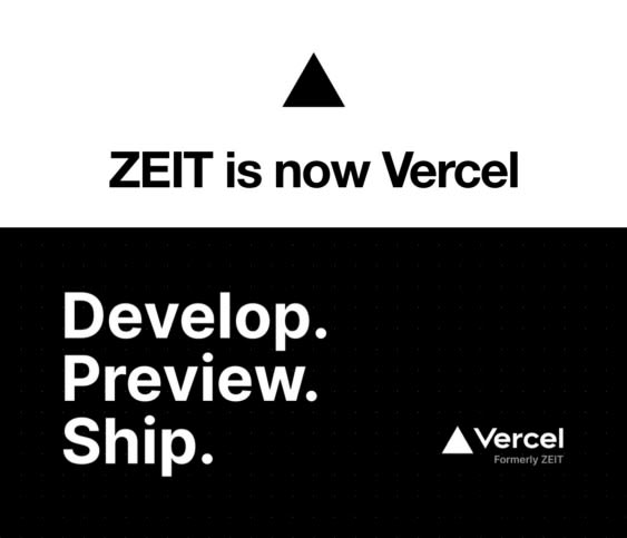 Zeit is now rebranded to Vercel