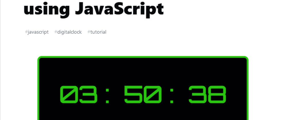 Cover image for Build your own digital clock using JavaScript