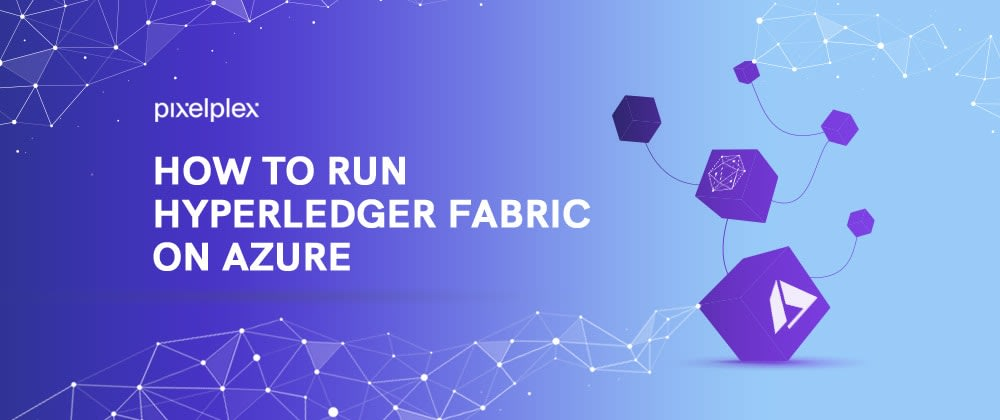 Cover image for How to Run Hyperledger Fabric on Azure