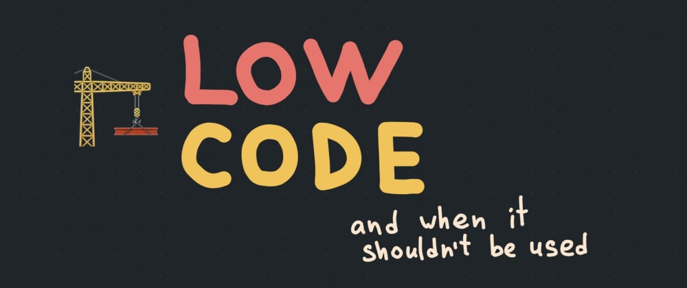 Cover image for Low-Code Tradeoffs
