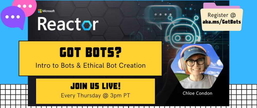 Cover image for Got Bots? 1: Intro to Bots & Ethical Bot Creation
