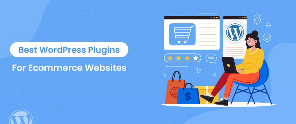 Cover image for Best WordPress Plugins For Ecommerce Websites (2021)