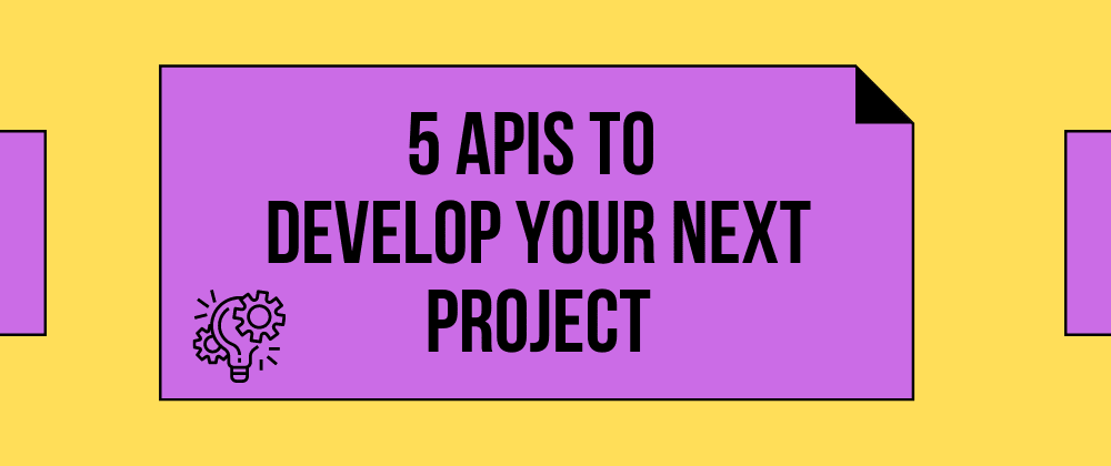Cover Image for 5 APIs to Develop Your Next Project