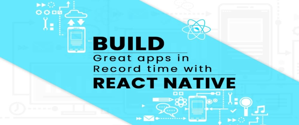Cover image for Cut down your product development cycle with React Native