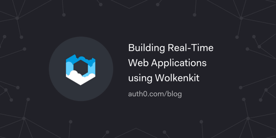 Building Real-Time Web Applications using wolkenkit