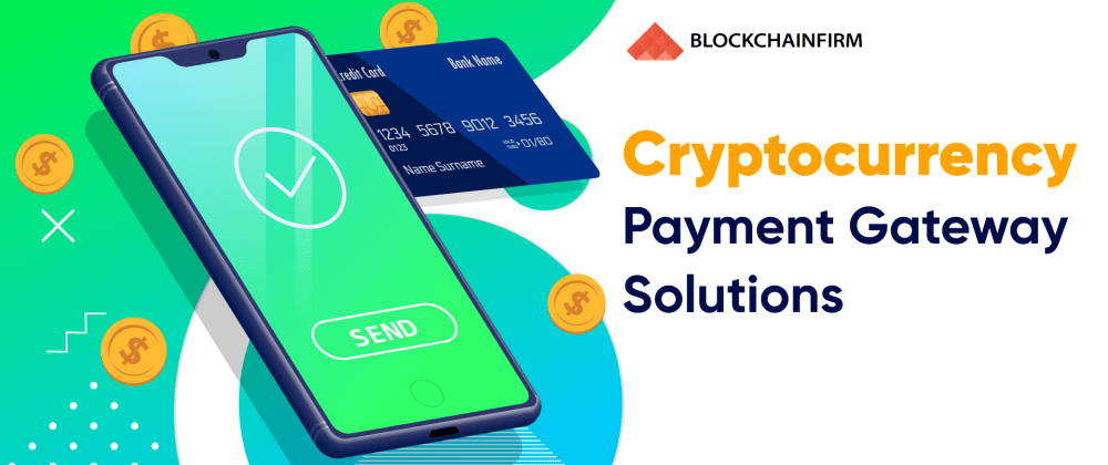 Cover image for How crypto payment gateways can improve industry transactions