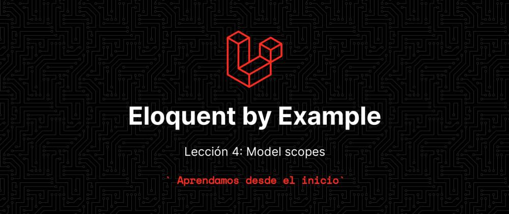 Cover image for Aprende eloquent con ejemplos!!! Lección 4 - Model Scopes