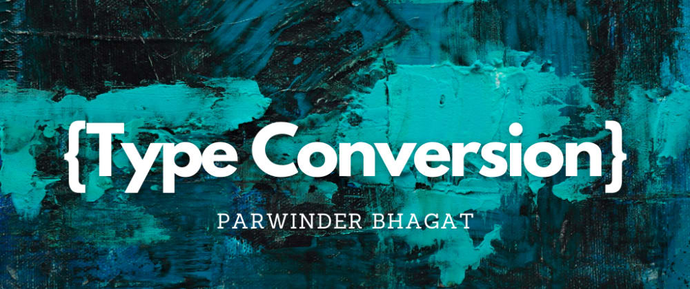 Cover image for JavaScript: Type Conversion