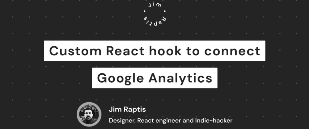Cover image for Custom React hook to connect Google Analytics