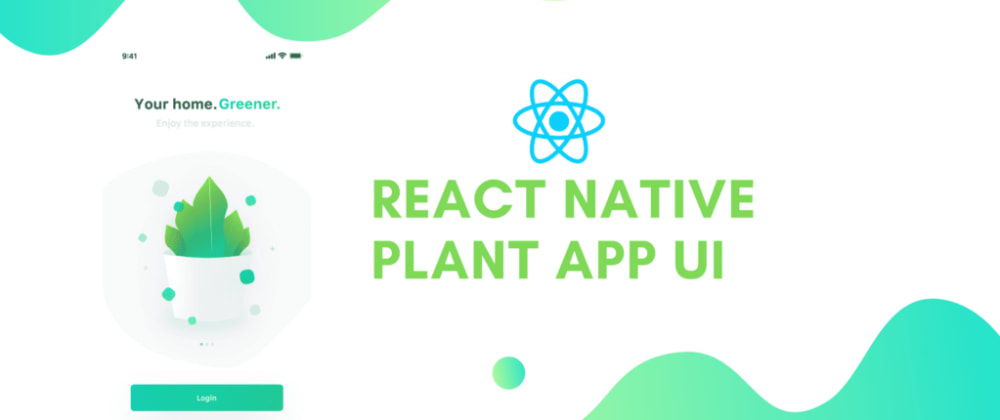 Cover image for React Native Plant App UI #4 : Illustration Slider and Animated Steps