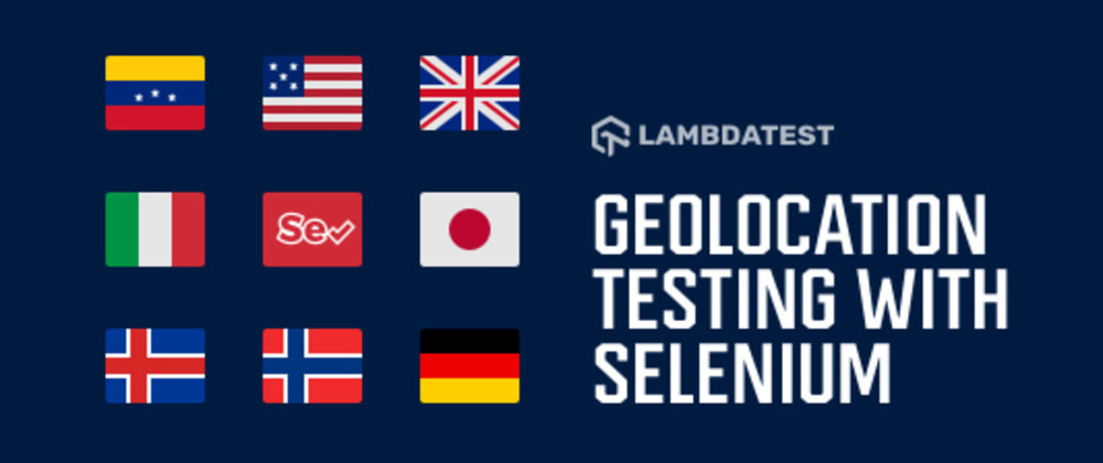 Cover image for Geolocation Testing With Selenium Using Examples