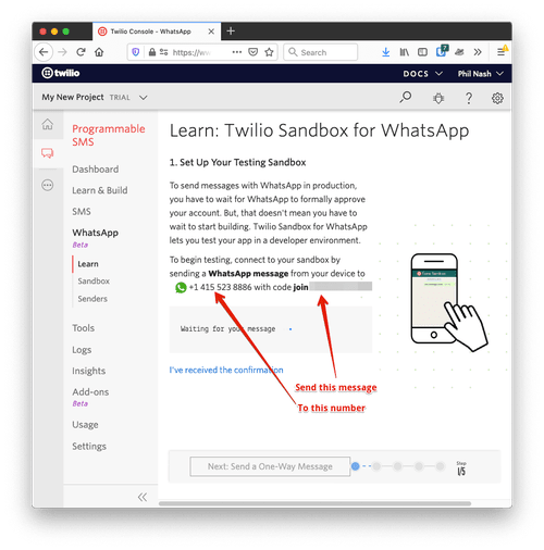"""The Twilio Sandbox for WhatsApp first screen. It tells you to send a message to the WhatsApp number +1 415 523 8886 with a code that starts with """"join""""."""