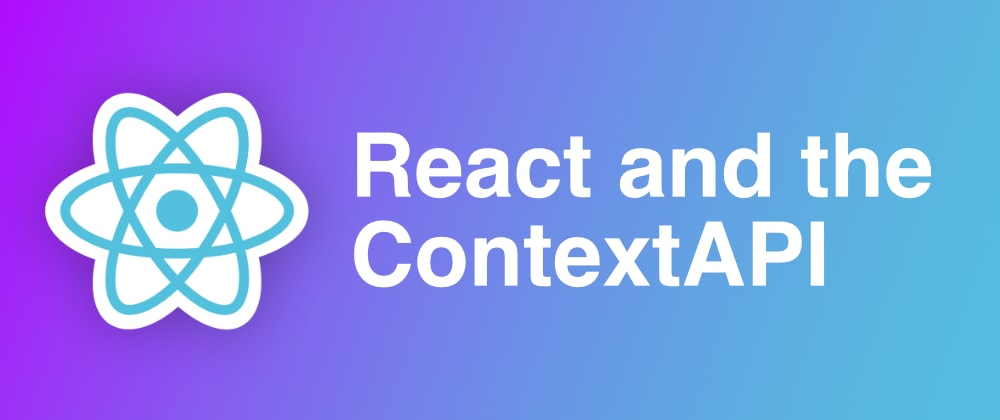 Cover image for React: ContextAPI as a State solution?